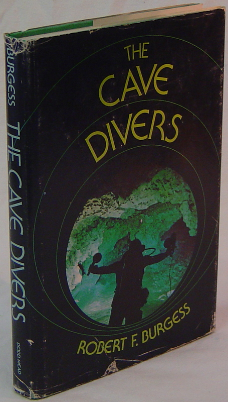THE CAVE DIVERS. BURGESS Robert F.