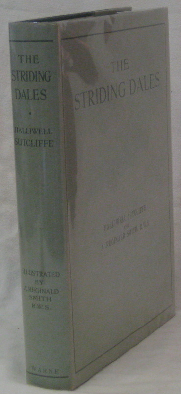 THE STRIDING DALES. SUTCLIFFE Halliwell, SMITH A. Reginald.