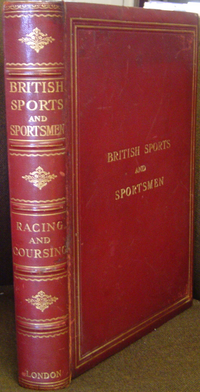 MODERN FLAT-RACING, STEEPLECHASING, POINT-TO-POINT RACING, COURSING AND GREYHOUND RACING. BRITISH SPORTS AND SPORTSMEN.