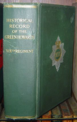 A HISTORY OF THE SERVICES OF THE 19th REGIMENT, Now Alexandra, Princess of Wales's Own (Yorkshire...