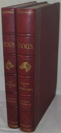 DOGS, BY WELL-KNOWN AUTHORITIES (2 Vols). Volume I. The Terriers [and] Volume II. Hounds and...