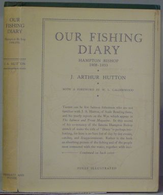 OUR FISHING DIARY, HUTTON J. Arthur